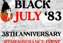 Black July 83 – 38th Year Remembrance Virtual Event Sunday July 25th 2021@ 4 PM EST